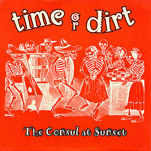 Time Or Dirt: The Consul At Sunset cover art