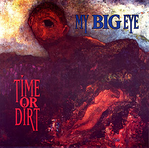 Time Or Dirt: My Big Eye cover art